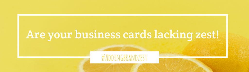 Are your business cards lacking zest?