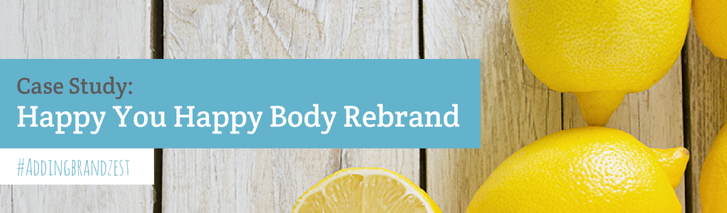 Case Study: Happy You Happy Body Rebrand