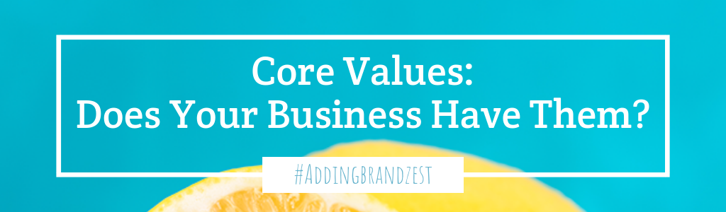 Core Values: Does Your Business Have Them?