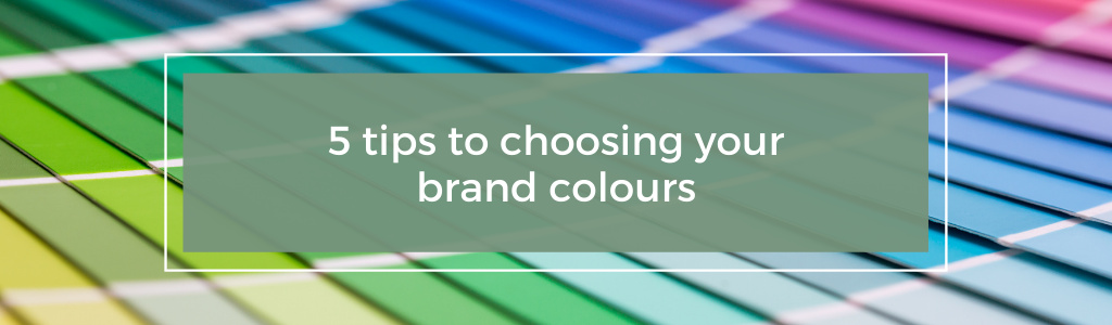 5 tips to choosing your brand colours